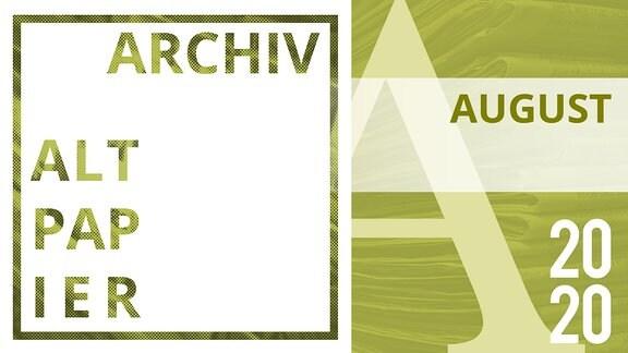 Teaserbild Altpapier Archiv August 2020