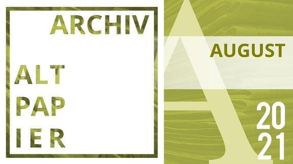 Teaserbild Altpapier Archiv August 2021