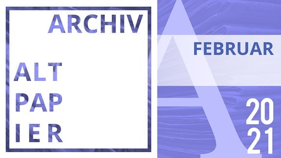 Teaserbild Altpapier Archiv Februar 2021