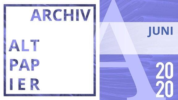 Teaserbild Altpapier Archiv Juni 2020