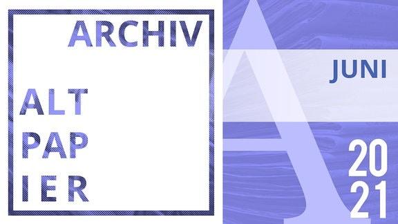 Teaserbild Altpapier Archiv Juni 2021
