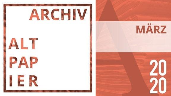 Teaserbild in roter Farbe mit dem Schriftzug Altpapier Archiv März 2020