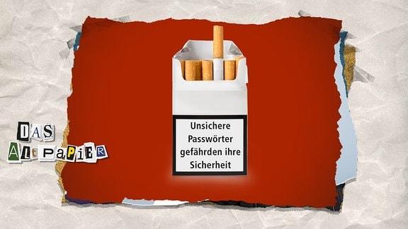 Zigarettenschachtel mit dem Warnhinweis: Unsichere Passwörter gefährden Ihre Sicherheit