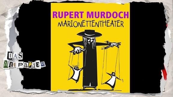 """Marionettenspieler mit Schrift """"Rupert Murdoch - Marionettentheater"""""""