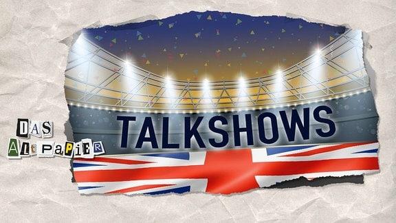 """Fußballarena mit Schrift """"Talkshopws"""" auf den Zuschauerrängen und statt Rasen die britische Fahne"""