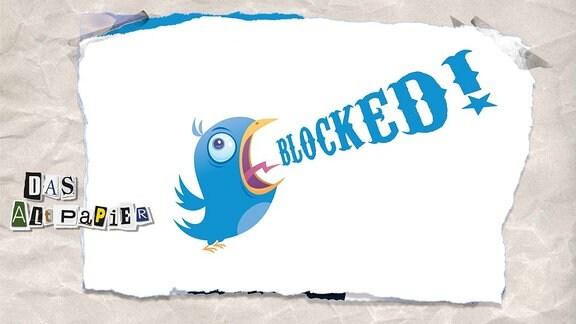 """Collage zur Medienkolumne Das Altpapier vom 7. Mai 2019: Twittervögelchen empört mit Schriftzug """"blocked"""""""