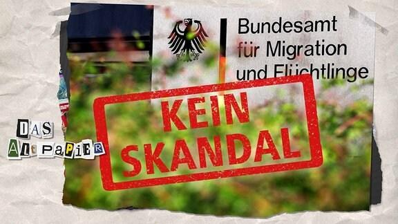 """Teasergrafik Altpapier vom 14. Juni 2019: Bild vom Bundesamt für Migration und Flüchtlinge mit Stempel """"Kein Skandal"""""""