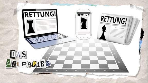 Ein leeres Schachbrett im Vordergrund, dahinter zeigen verschiedene Medien (Zeitung, Laptop, Handy) Nachrichtenartikel mit einzelnen Schachfiguren und jeweils der Überschrift: Rettung!