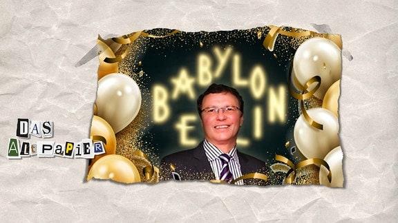Collage zur Medienkolumne Das Altpapier vom 1. Oktober 2018: Schriftzug Babylon Berlin mit Portraitfoto von Volker Herres und goldene Luftballons drumherum.