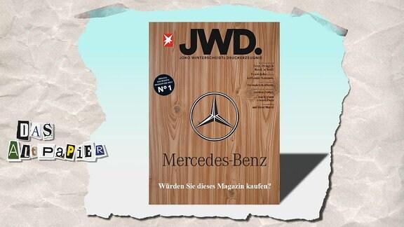 Collage zur Medienkolumne Das Altpapier vom 14. Januar 2019: JWD-Magazin mit Mercedes-Benz-Logo auf der Titelseite