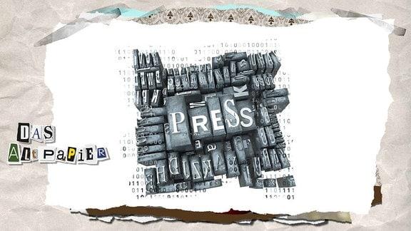 """Collage zur Medienkolumne Das Altpapier vom 17. Januar 2019: Blei-Lettern bilden das Wort """"Press"""""""