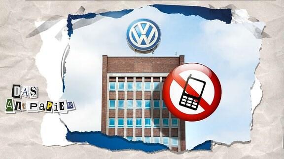 Collage zur Medienkolumne Das Altpapier vom 30. Januar 2019: VW-Gebäude. Davor eine  Verbotsschild für Handys.