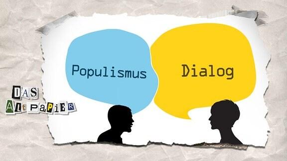 Collage zur Medienkolumne Das Altpapier vom 5. Februar 2019: Zwei Sprechblasen mit den Worten Populismus und Dialog, die nicht verschmelzen, sondern aneinander prallen.