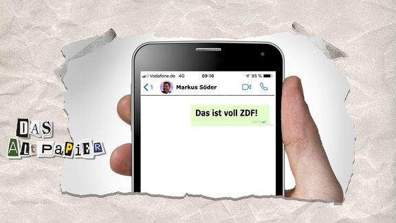 """Collage zur Medienkolumne Das Altpapier vom 04.März 2019: Handy mit Textnachricht von Markus Söder """"Das ist voll ZDF"""""""