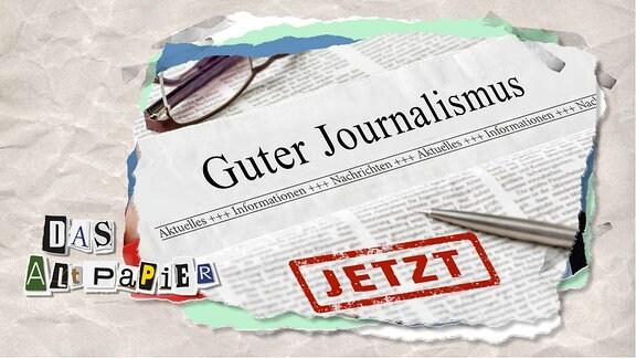 """Teasergrafik Altpapier vom 7. November 2019: Zeitung mit dem Titel """"Guter Journalismus"""" sowie einem Stempel mit dem Wort """"Jetzt"""""""