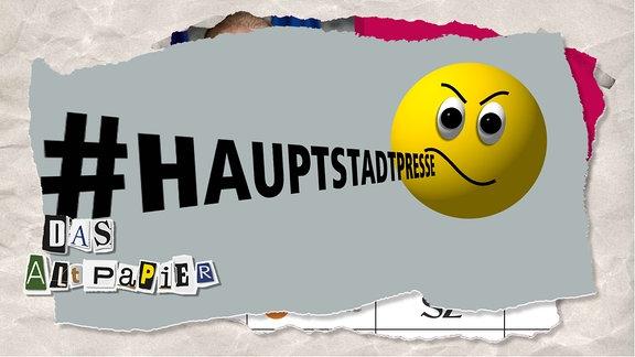 """Teasergrafik Altpapier vom 3. Dezember 2019: Schriftzug """"#Hauptstadtpresse"""" und ein ärgerliches Emoji auf grauem Hintergrund"""