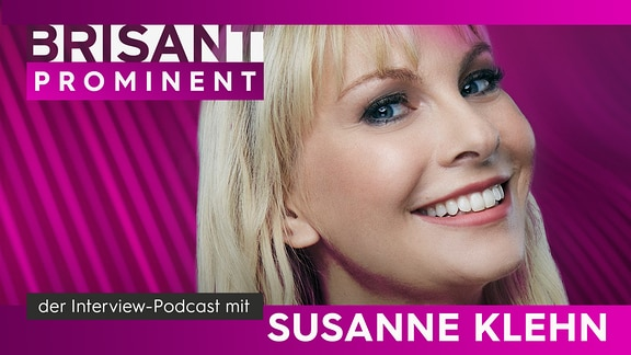 Brisant-Podcast Grafik - Brisant Prominent - der Interview-Podcast mit Susanne Klehn.