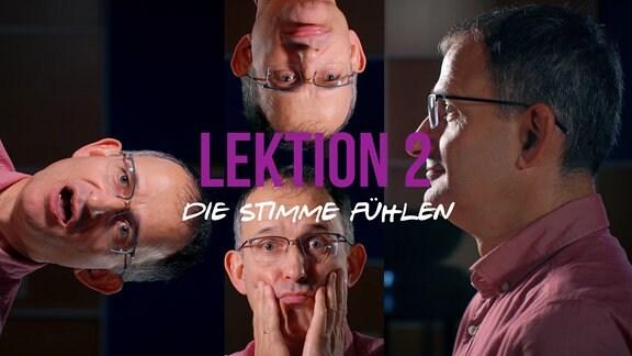 Sänger und MDR-Musikvermittler Ekkehard Vogler mit Titelschrift: Lektion 2: Die Stimme fühlen
