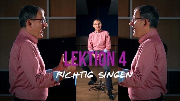 Sänger und MDR-Musikvermittler Ekkehard Vogler mit Titelschrift: Lektion 4: richtig singen