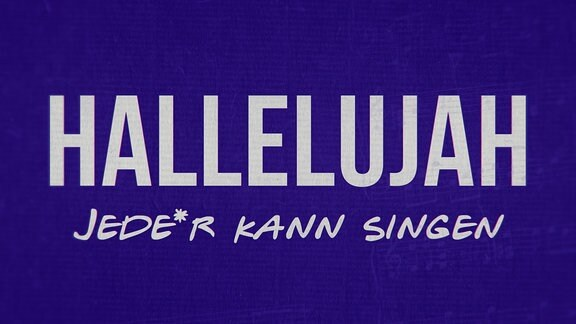 Sing Halleluja – Jede*r  kann singen