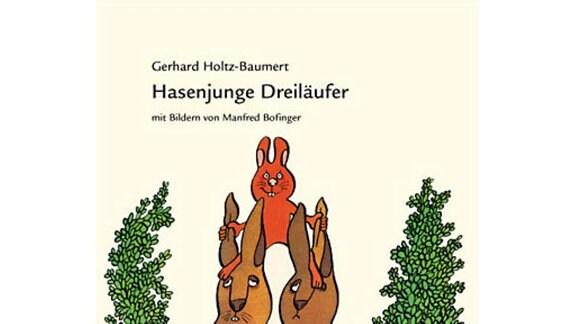 Gerhard Holtz-Baumert: Hasenjunge Dreiläufer