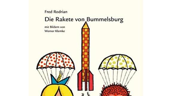 Fred Rodrian: Die Rakete von Bummelsburg