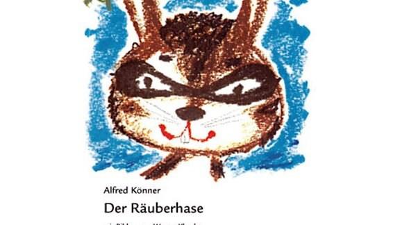 Alfred Könner: Der Räuberhase