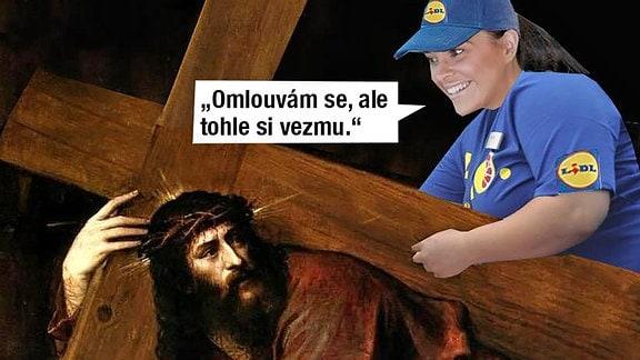 Tschechisches Meme - Eine LIDL-Verkäuferin will Jesus das Kreuz abnehmen.