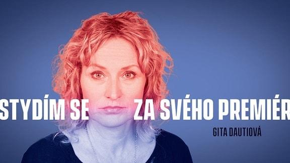 Plakat mit dem Bild einer Frau. Darunter auf tschechisch: Ich schäme mich für meinen Ministerpräsidenten.