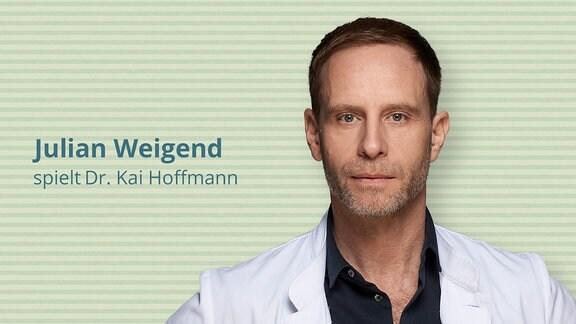 Julian Weigend spielt Dr. Kai Hoffmann – Chefarzt