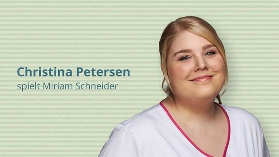 Christina Petersen spielt Krankenschwester Miriam Schneider