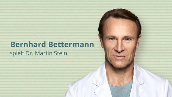 Berndhard Bettermann spielt Oberarzt und Leiter der Gefäßchirurgie Dr. Martin-Stein