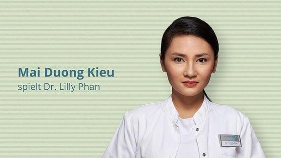 """Mai Duong Kieu spielt Neurochirurgin  Dr. """"Lilly"""" Phan"""