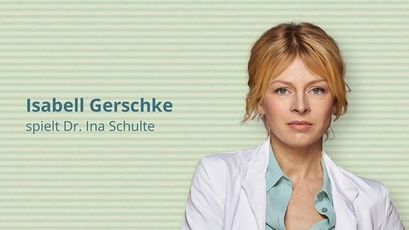 Isabell Gerschke spielt Gynäkologin und Kinderärztin  Dr. Ina Schulte