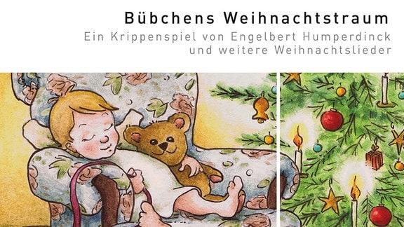 """Cover der CD """"Bübchens Weihnachtstraum"""" des MDR-Kinderchors. Das Bild zeigt eine bunte Zeichnung von einem kleinen Jungen, der mit seinem Teddy im Sessel neben einem erleuchteten Weihnachtsbaum schläft."""