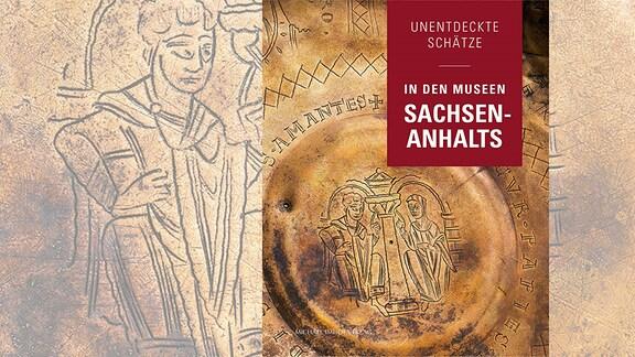 Unentdeckte Schätze in den Museen Sachsen-Anhalts
