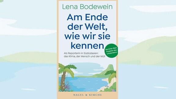 """""""Am Ende der Welt, wie wir sie kennen"""" von Lena Bodewein"""