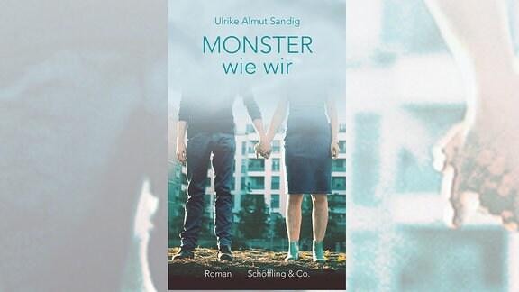 "Buchcover - Ulrike Almut Sandig: ""Monster wie wir"""