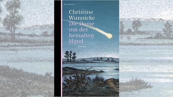 Christine Wunnicke: Die Dame mit der bemalten Hand, Buch, Cover
