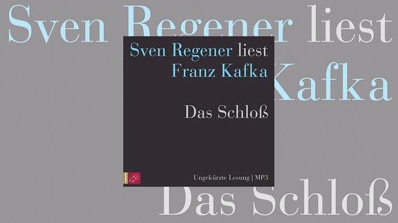 Sven Regener liest Franz Kafka, Das Schloß, cover,cd