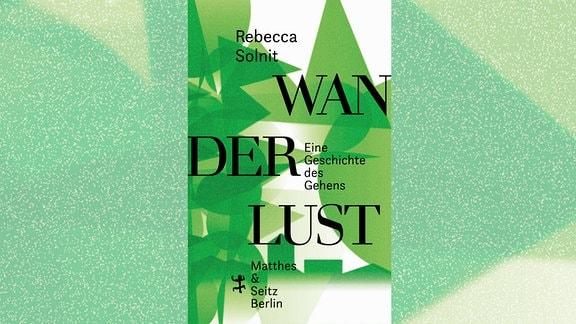 "Buchcover - Rebecca Solnit: ""Wanderlust"""