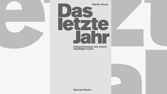 Martin Gross, Das letzte Jahr. Aufzeichnungen aus einem ungültigen Land