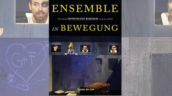 """Buch """"Ensemble in Bewegung. Wie sich das Puppentheater Magdeburg stetig neu erfindet."""""""
