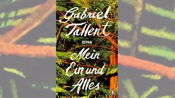Gabriel Tallen: Mein Ein und Alles (Buchcover)