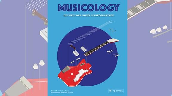 Musicology - die Welt der Musik in Infografiken von Daniel Tatarsky/Ian Preece/Illustrationen von Robin Richard (Buchcover)