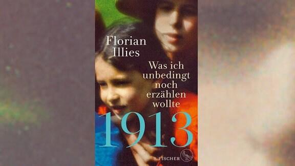 """Buchcover """"1913"""" von Florian Illies"""