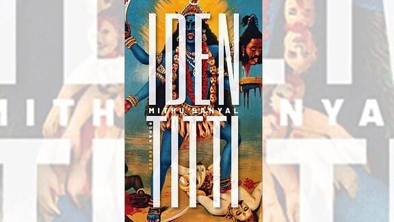 """Das Buch """"Identitti"""" von Mithu Sanyal"""