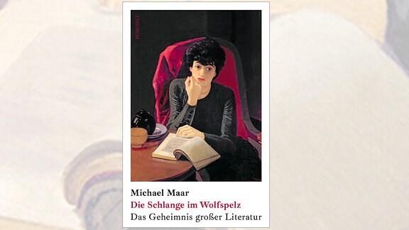Michael Maar: Die Schlange im Wolfspelz
