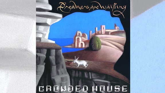 Crowded House, Dreamers are Waiting, Album, Cover