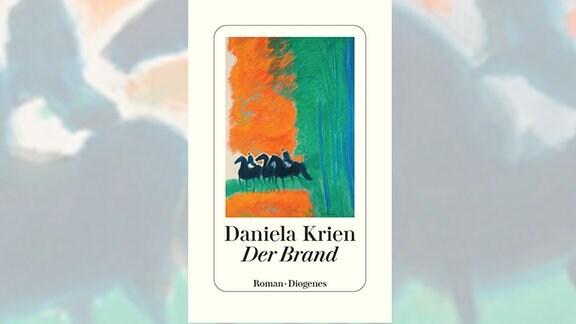 """Buchcover: """"Der Brand"""" von Daniela Krien"""